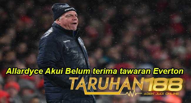 Allardyce Akui Belum terima tawaran Everton