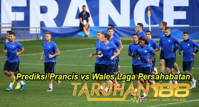 Prediksi Prancis vs Wales Laga Persahabatan