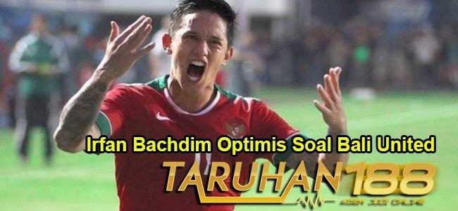 Irfan Bachdim Optimis Soal Bali United