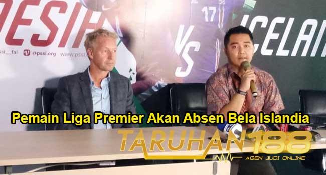 Pemain Liga Premier Akan Absen Bela Islandia