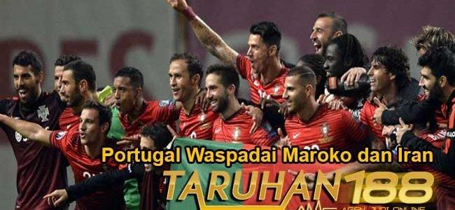 Portugal Waspadai Maroko dan Iran