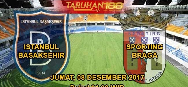 Prediksi Istanbul Basaksehir vs Sporting Braga 08 Desember 2017