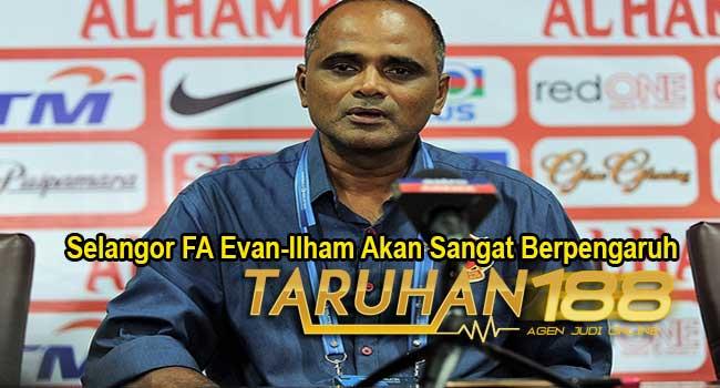 Selangor-FA-Evan-Ilham-Akan-Sangat-Berpengaruh