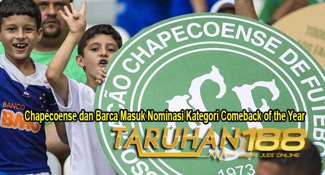 Chapecoense dan Barca Masuk Nominasi Kategori Comeback of the Year