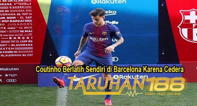 Coutinho Berlatih Sendiri di Barcelona Karena Cedera
