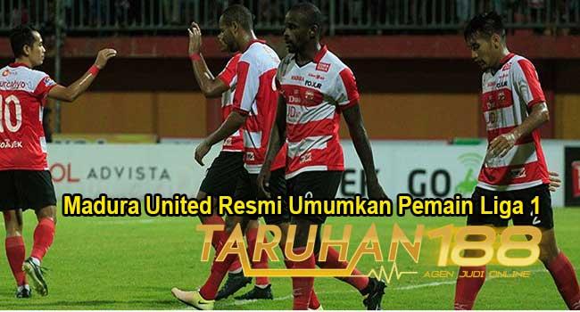 Madura United Resmi Umumkan Pemain Liga 1