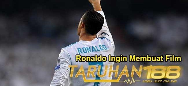 Ronaldo Ingin Membuat Film